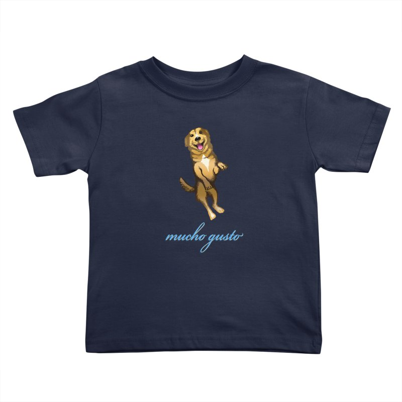 Mucho Gusto Kids Toddler T-Shirt by truthpup's Artist Shop
