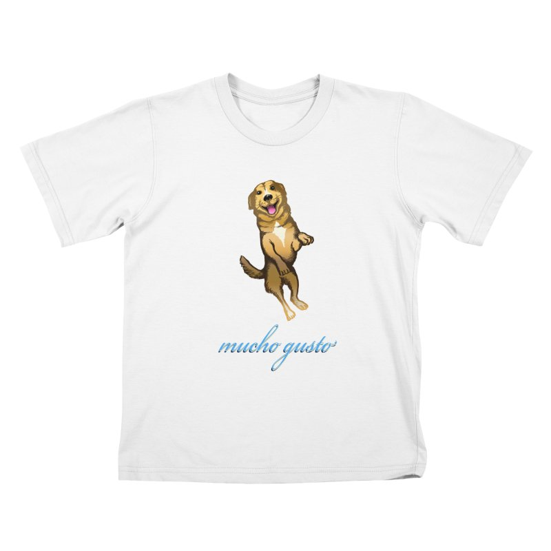 Mucho Gusto Kids T-Shirt by truthpup's Artist Shop