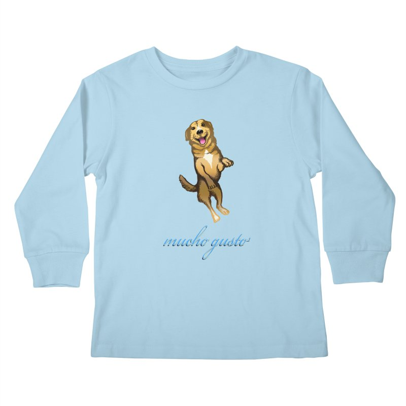 Mucho Gusto Kids Longsleeve T-Shirt by truthpup's Artist Shop
