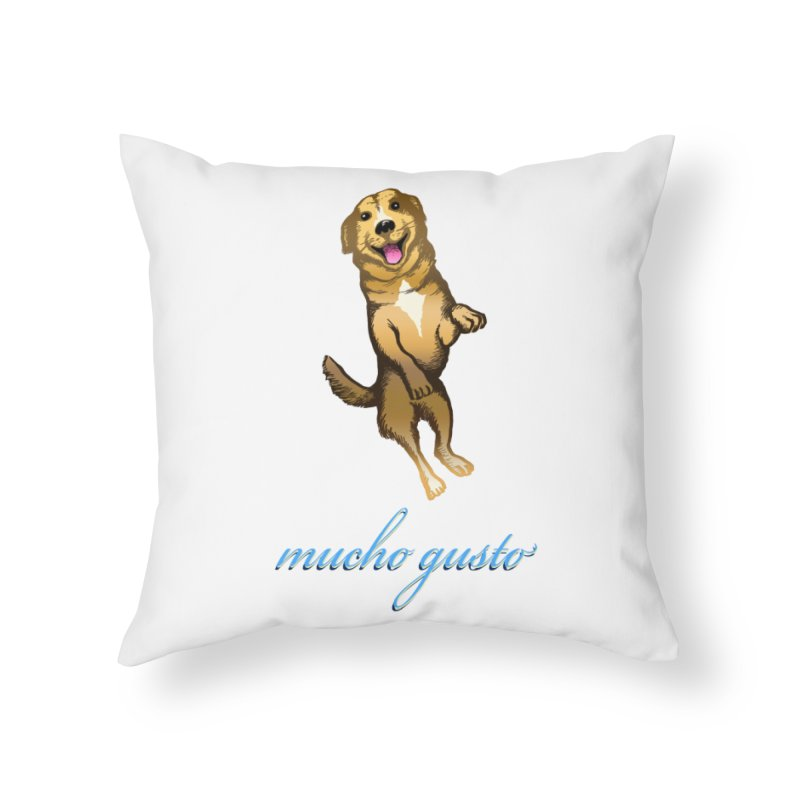 Mucho Gusto Home Throw Pillow by truthpup's Artist Shop