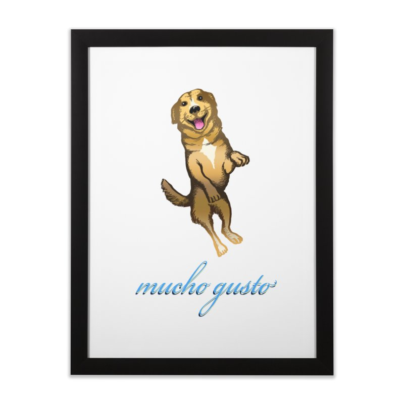 Mucho Gusto Home Framed Fine Art Print by truthpup's Artist Shop