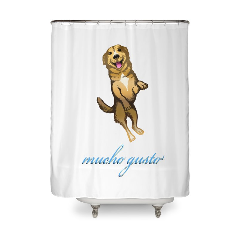 Mucho Gusto Home Shower Curtain by truthpup's Artist Shop