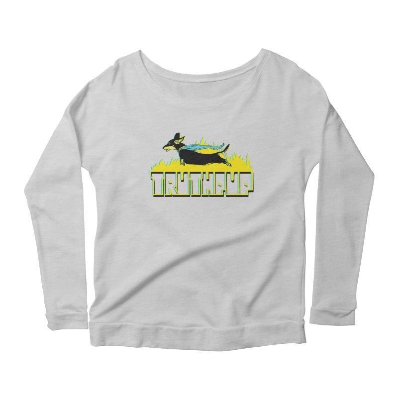 Truthpup Women's Longsleeve Scoopneck  by truthpup's Artist Shop