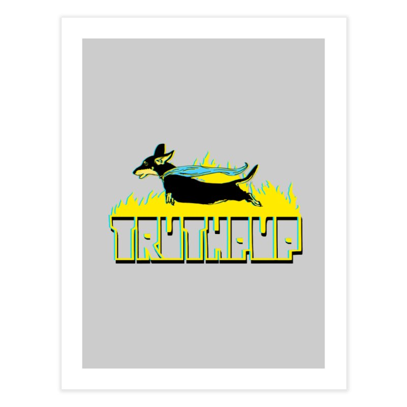 Truthpup Home Fine Art Print by truthpup's Artist Shop