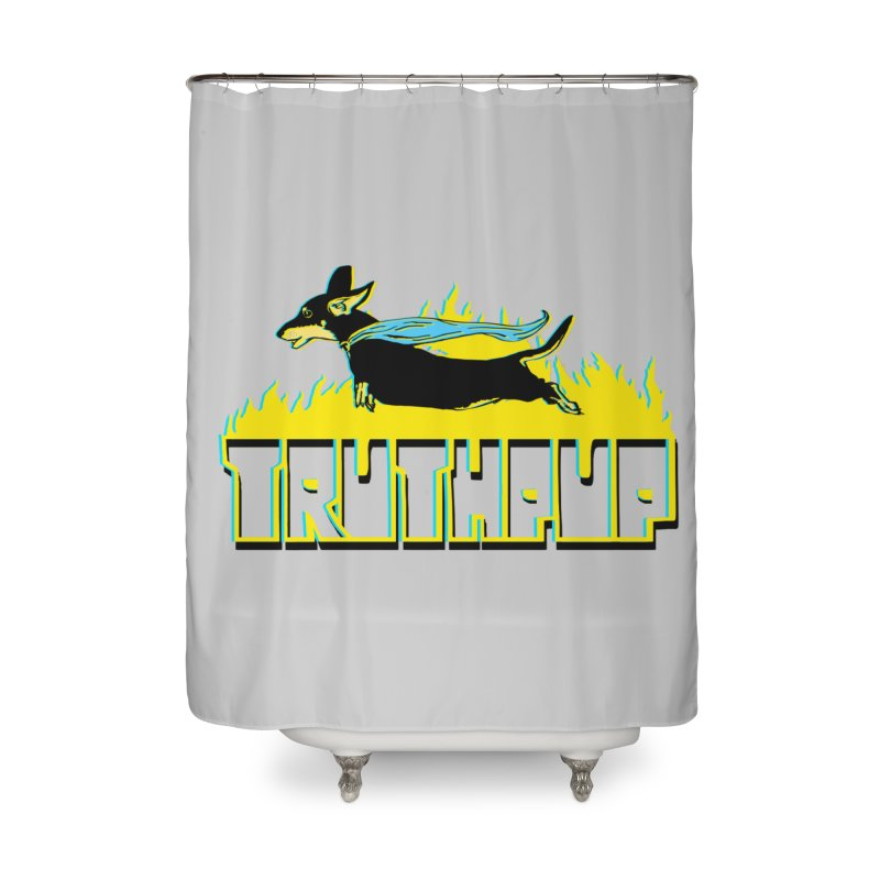 Truthpup Home Shower Curtain by truthpup's Artist Shop