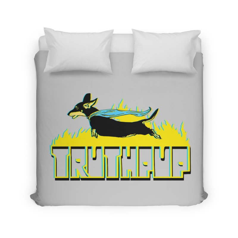 Truthpup Home Duvet by truthpup's Artist Shop