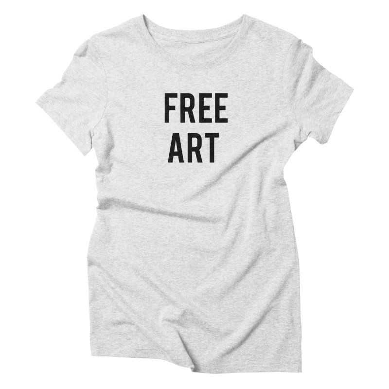 free art Women's Triblend T-Shirt by truthpup's Artist Shop