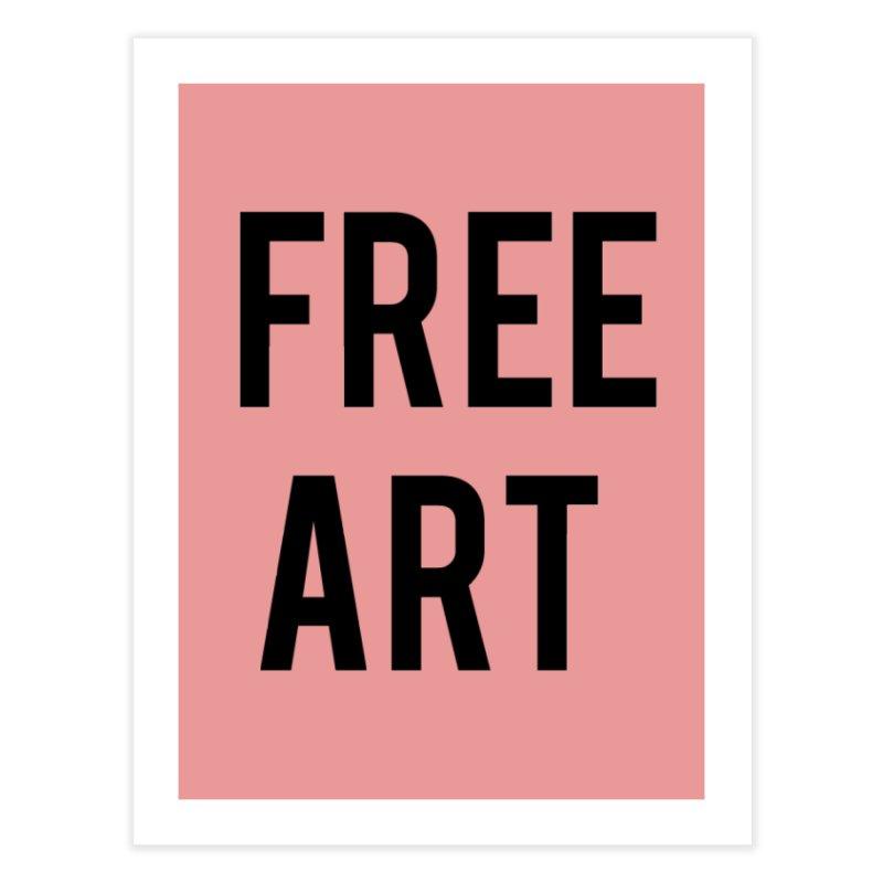 free art Home Fine Art Print by truthpup's Artist Shop