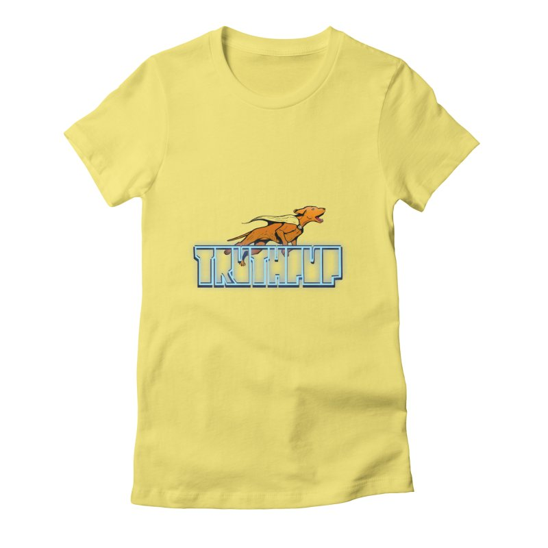 Truthpup 2 Women's Fitted T-Shirt by truthpup's Artist Shop