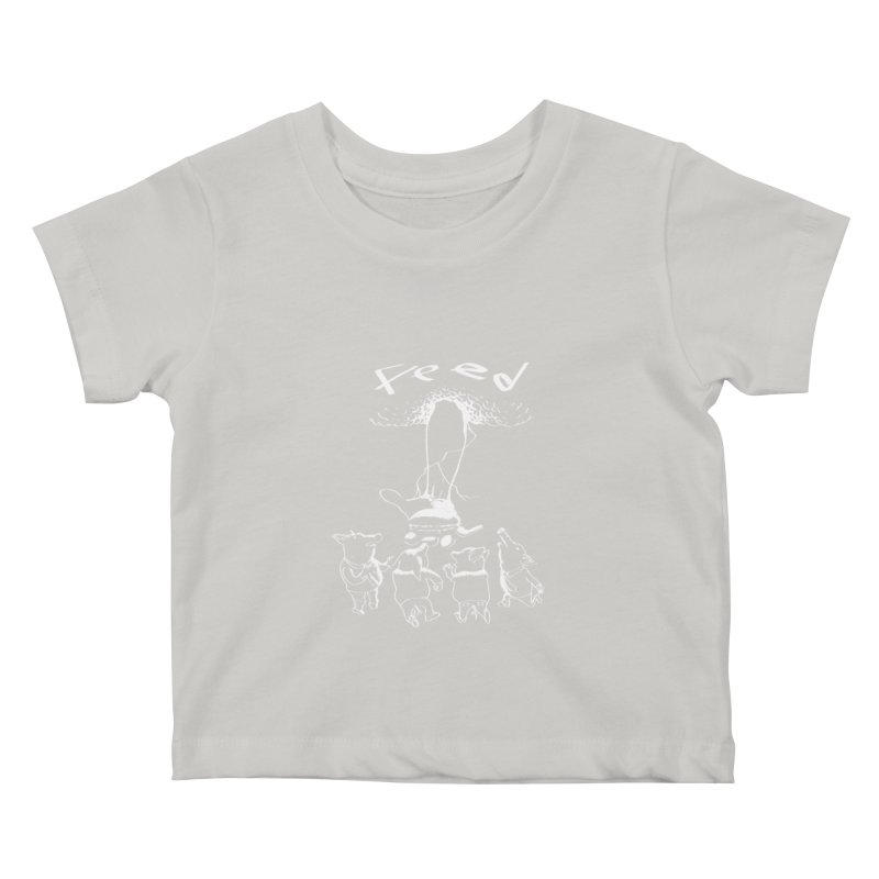 FEED Kids Baby T-Shirt by truthpup's Artist Shop