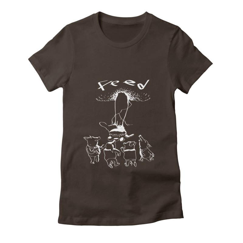 FEED Women's Fitted T-Shirt by truthpup's Artist Shop