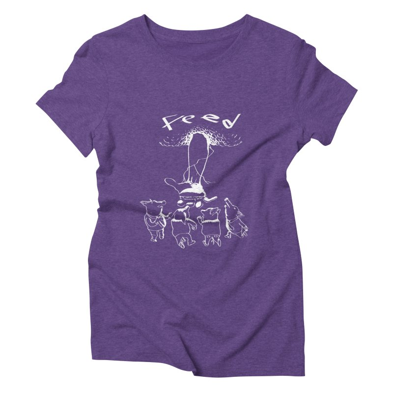FEED Women's Triblend T-Shirt by truthpup's Artist Shop