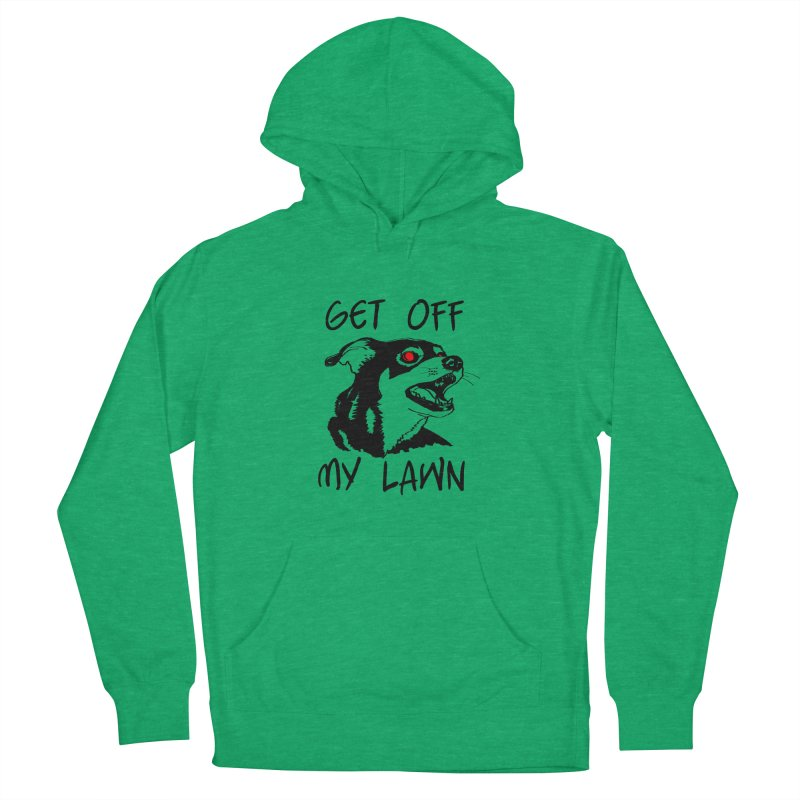 Get Off My Lawn! Women's French Terry Pullover Hoody by truthpup's Artist Shop