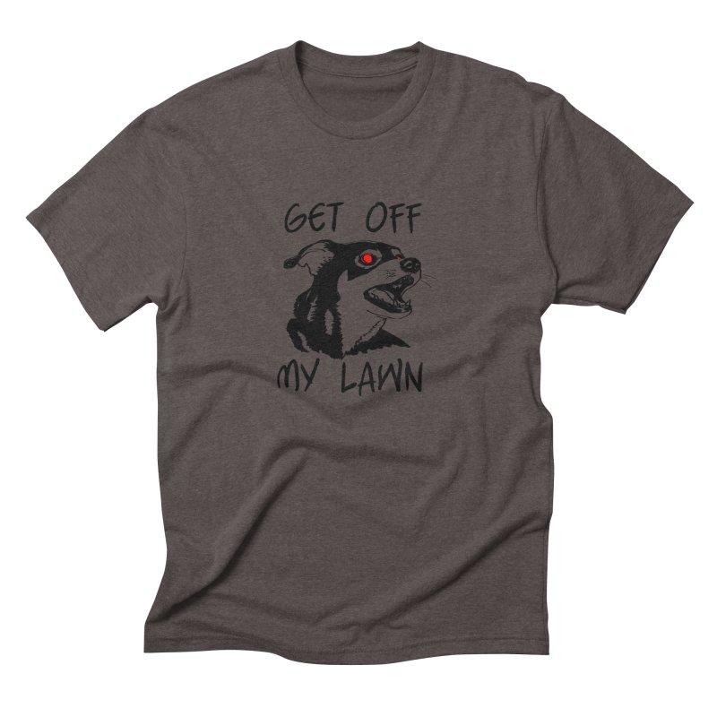 Get Off My Lawn! Men's Triblend T-Shirt by truthpup's Artist Shop
