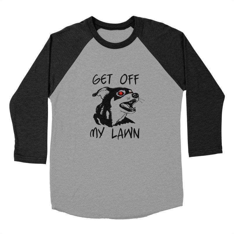 Get Off My Lawn! Men's Baseball Triblend Longsleeve T-Shirt by truthpup's Artist Shop