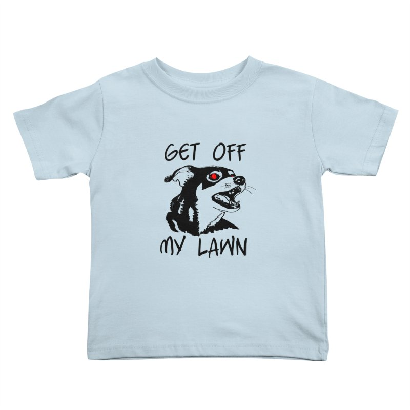 Get Off My Lawn! Kids Toddler T-Shirt by truthpup's Artist Shop