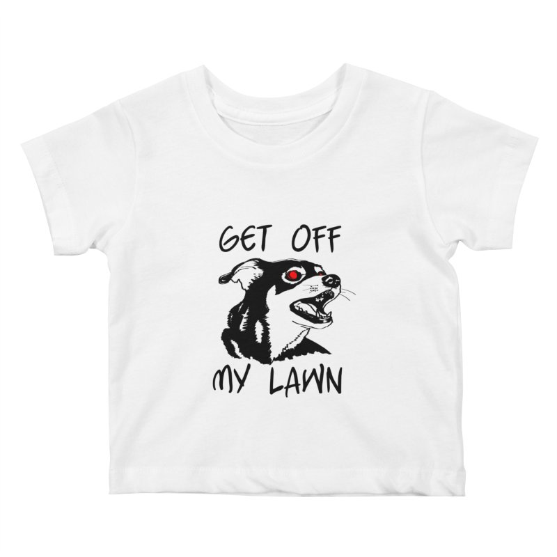 Get Off My Lawn! Kids Baby T-Shirt by truthpup's Artist Shop
