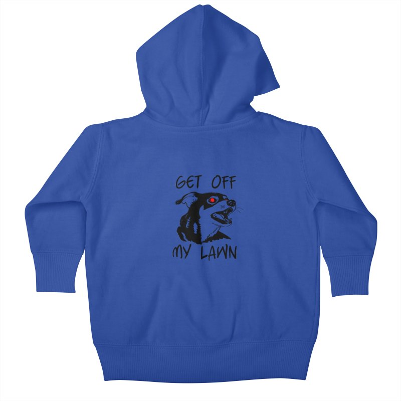 Get Off My Lawn! Kids Baby Zip-Up Hoody by truthpup's Artist Shop