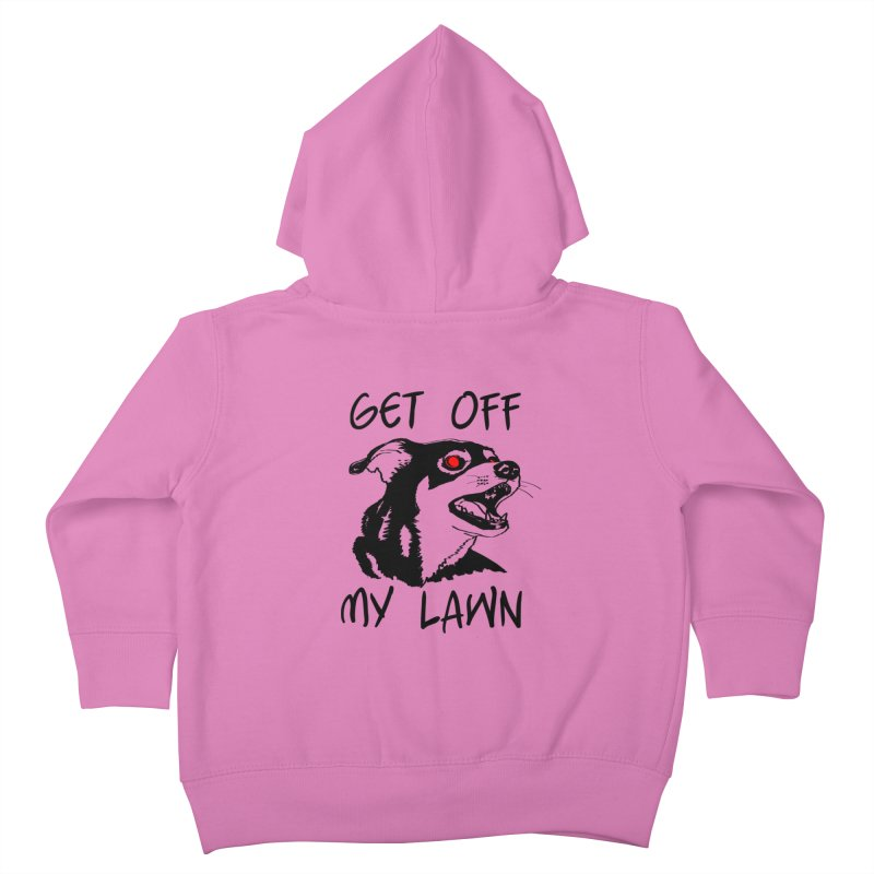 Get Off My Lawn! Kids Toddler Zip-Up Hoody by truthpup's Artist Shop