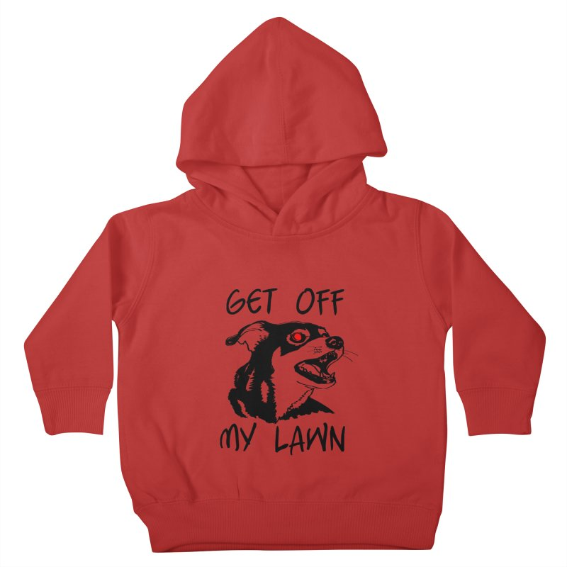 Get Off My Lawn! Kids Toddler Pullover Hoody by truthpup's Artist Shop