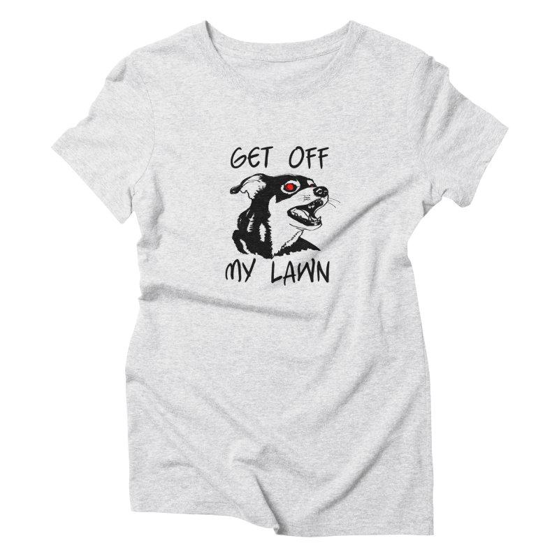 Get Off My Lawn! Women's T-Shirt by truthpup's Artist Shop
