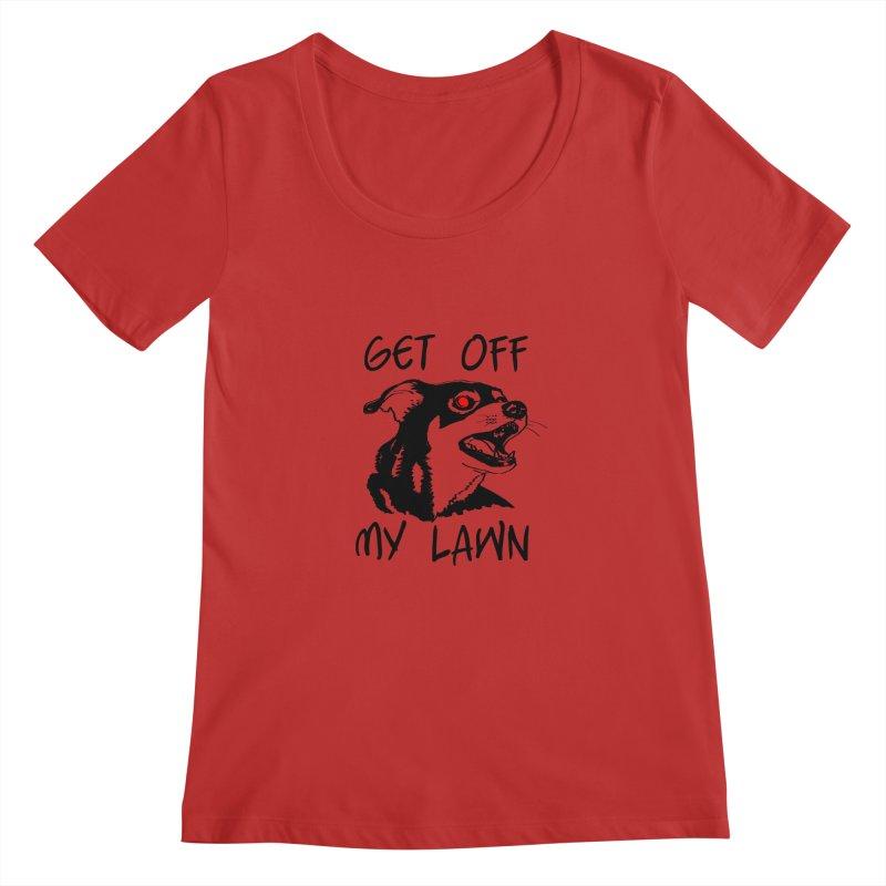 Get Off My Lawn! Women's Regular Scoop Neck by truthpup's Artist Shop