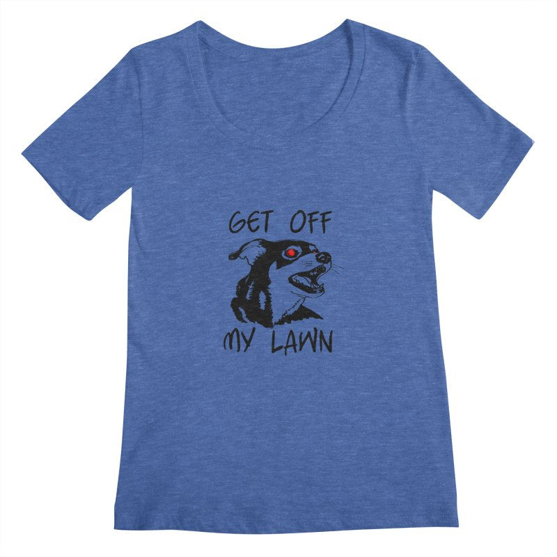 Get Off My Lawn! Women's Scoopneck by truthpup's Artist Shop
