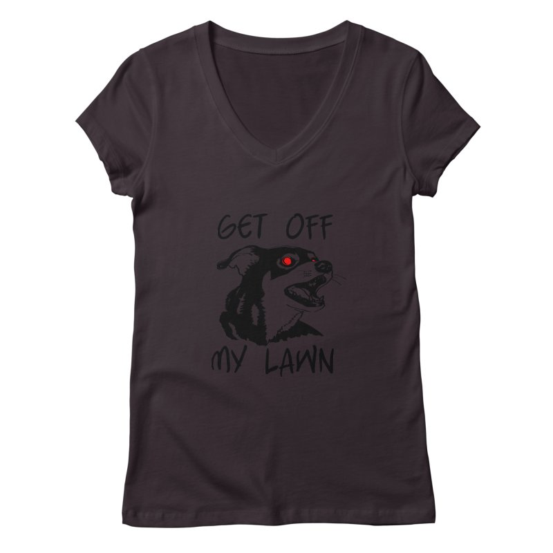 Get Off My Lawn! Women's Regular V-Neck by truthpup's Artist Shop