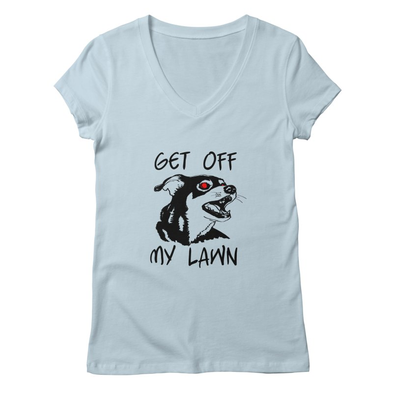 Get Off My Lawn! Women's V-Neck by truthpup's Artist Shop