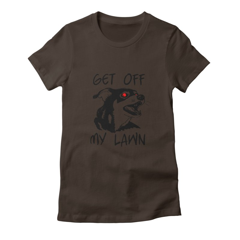 Get Off My Lawn! Women's Fitted T-Shirt by truthpup's Artist Shop