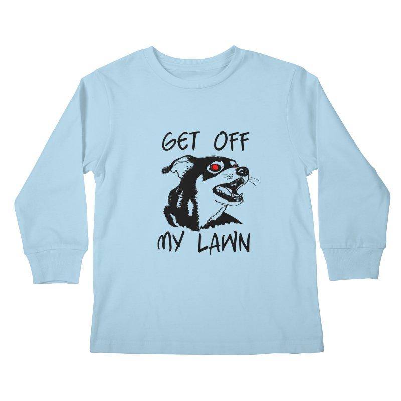 Get Off My Lawn! Kids Longsleeve T-Shirt by truthpup's Artist Shop