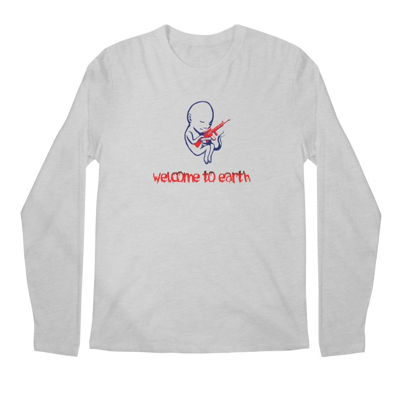 Welcome to Earth Men's Regular Longsleeve T-Shirt by truthpup's Artist Shop