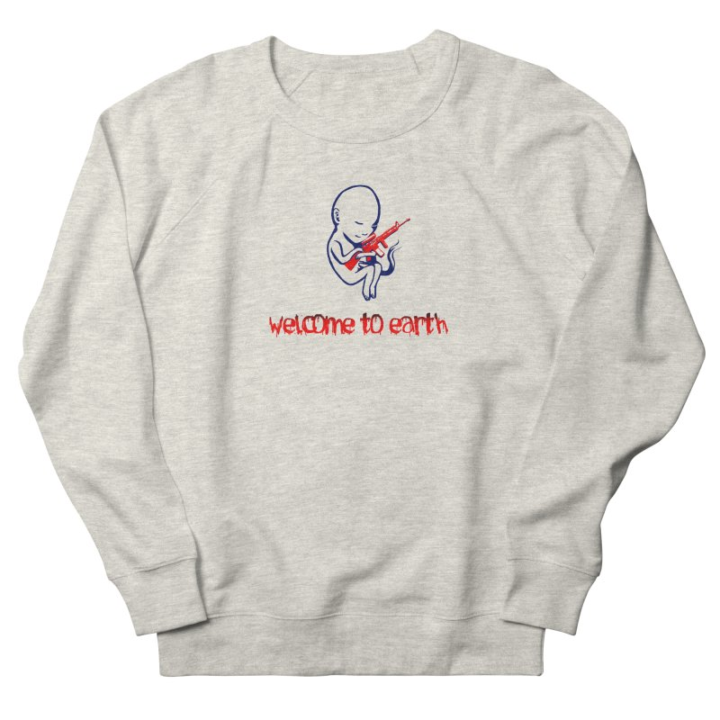 Welcome to Earth Men's French Terry Sweatshirt by truthpup's Artist Shop