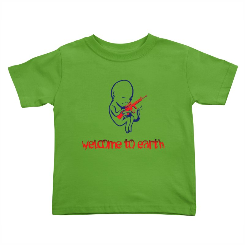 Welcome to Earth Kids Toddler T-Shirt by truthpup's Artist Shop