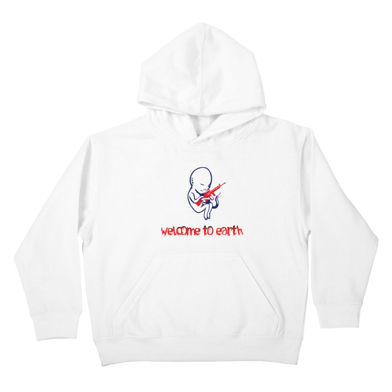 Welcome to Earth Kids Pullover Hoody by truthpup's Artist Shop