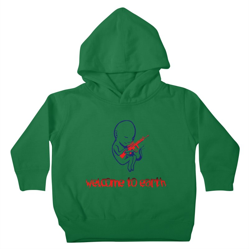 Welcome to Earth Kids Toddler Pullover Hoody by truthpup's Artist Shop