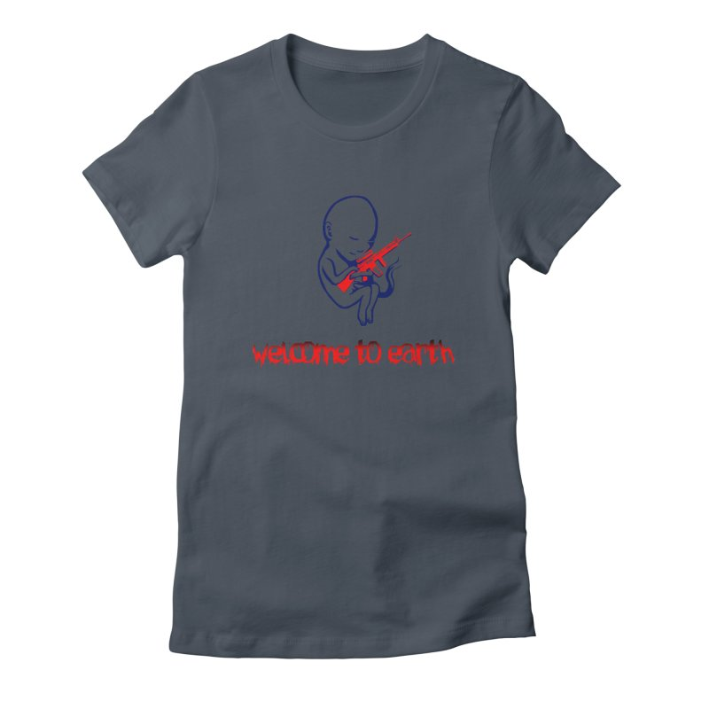 Welcome to Earth Women's T-Shirt by truthpup's Artist Shop