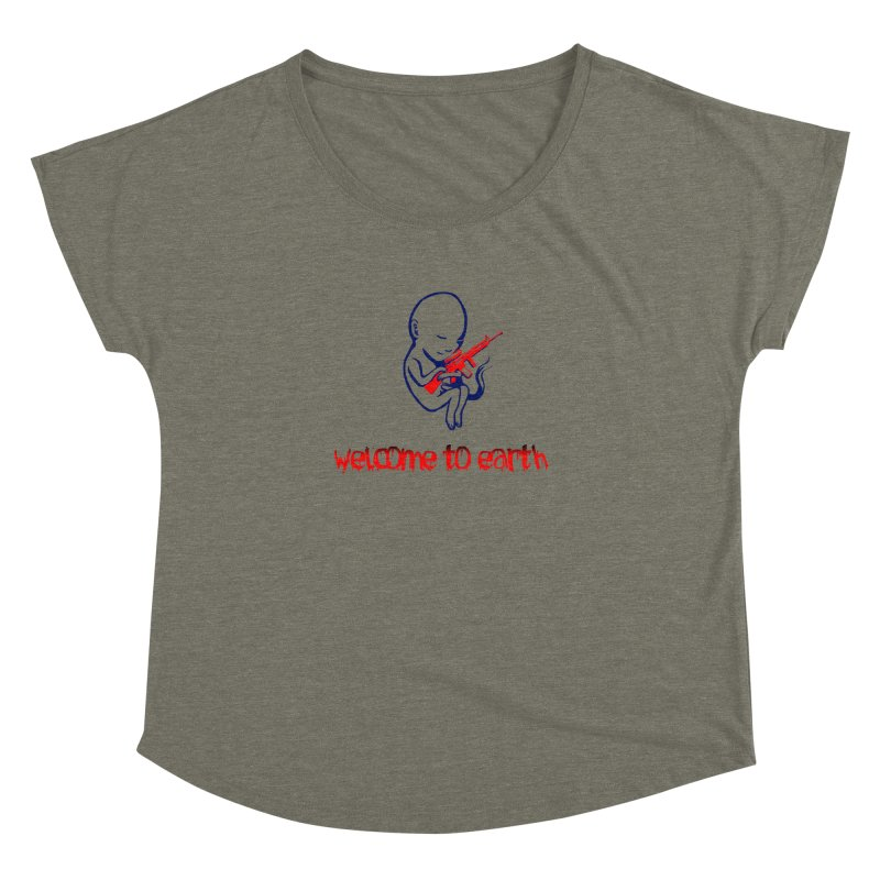 Welcome to Earth Women's Dolman Scoop Neck by truthpup's Artist Shop