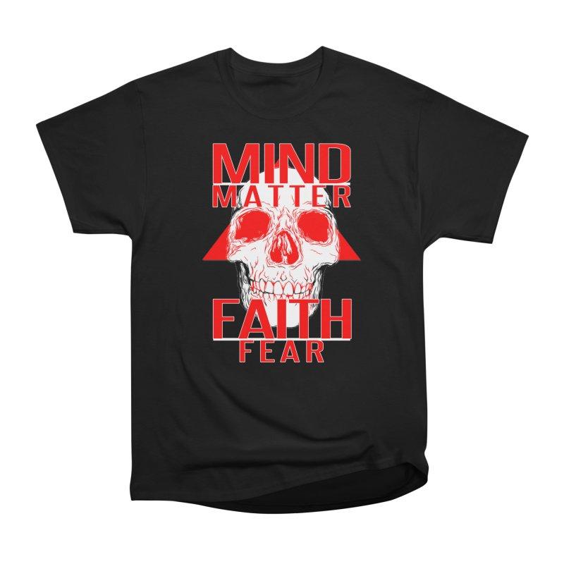 Mind > Matter > Faith > Fear Skull Tee Men's T-Shirt by TruthSeekah Clothing