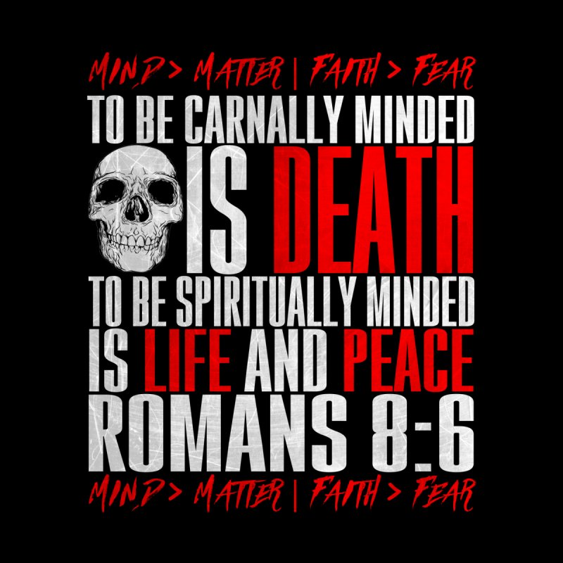 Spiritually Minded | Romans 8:6 Men's T-Shirt by TruthSeekah Clothing