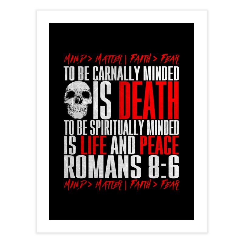 Spiritually Minded | Romans 8:6 Home Fine Art Print by TruthSeekah Clothing