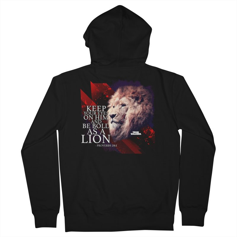 Be Bold as a Lion Women's Zip-Up Hoody by truthwalkers's Artist Shop