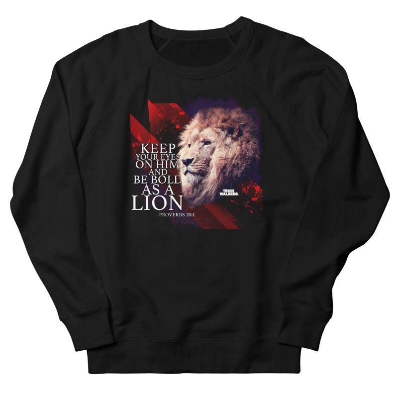 Be Bold as a Lion Women's Sweatshirt by truthwalkers's Artist Shop