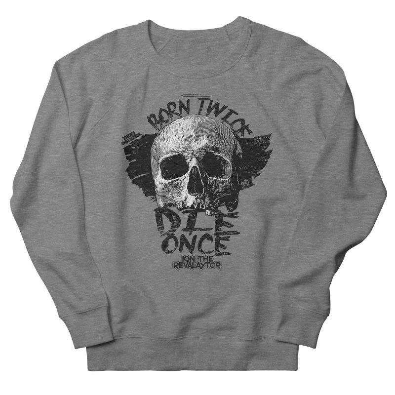 BORN TWICE, DIE ONCE BLACKOUT COLLECTION Men's Sweatshirt by truthwalkers's Artist Shop