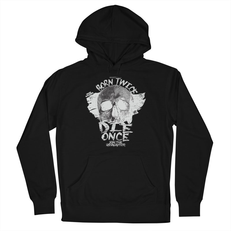 BORN TWICE, DIE ONCE BLACKOUT COLLECTION Men's Pullover Hoody by truthwalkers's Artist Shop