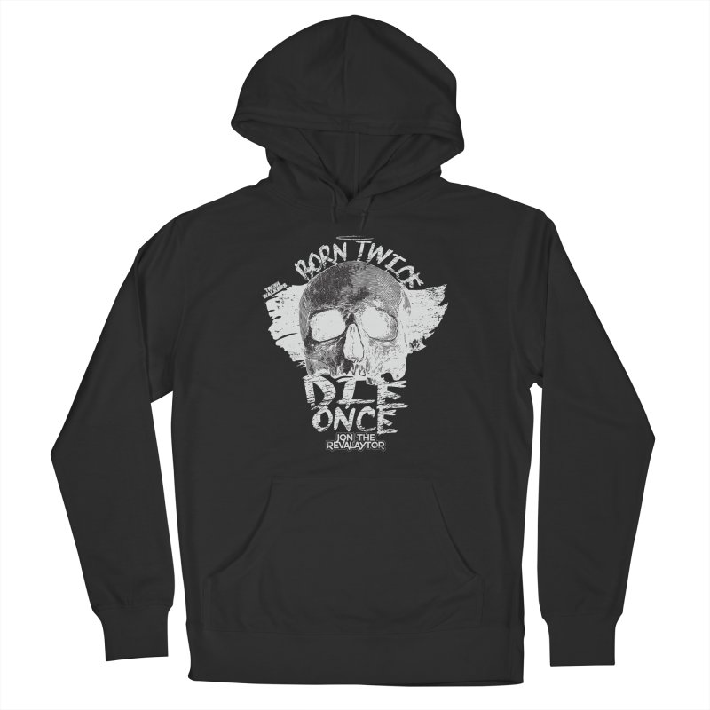 BORN TWICE, DIE ONCE BLACKOUT COLLECTION Women's Pullover Hoody by truthwalkers's Artist Shop