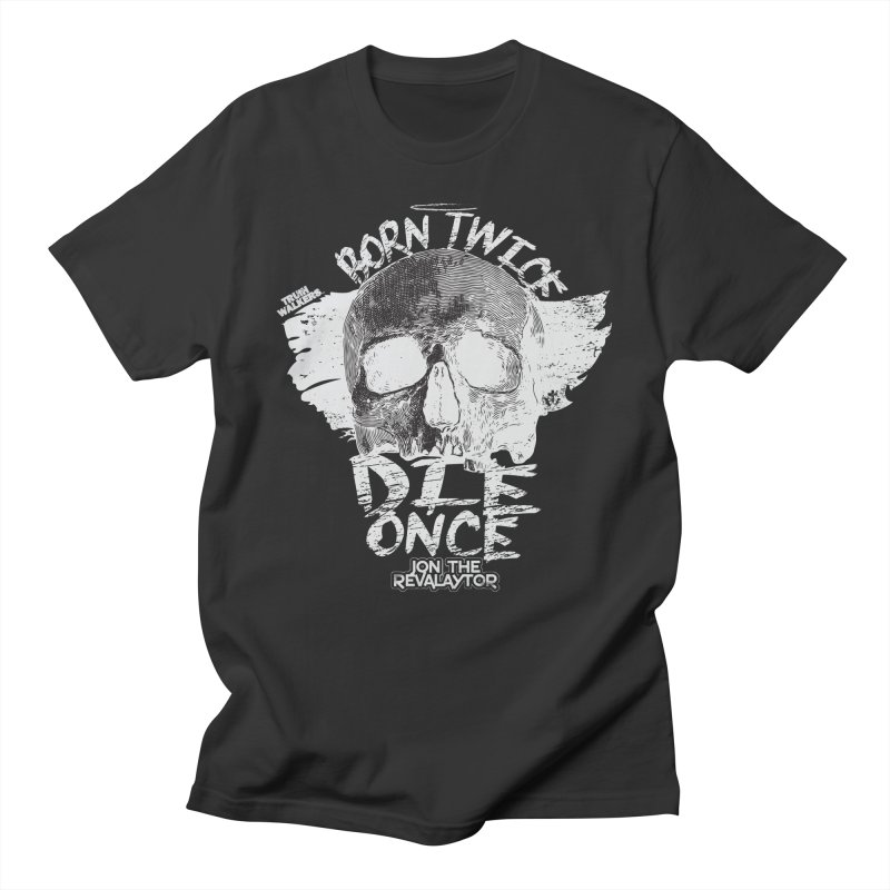 BORN TWICE, DIE ONCE BLACKOUT COLLECTION Women's T-Shirt by truthwalkers's Artist Shop