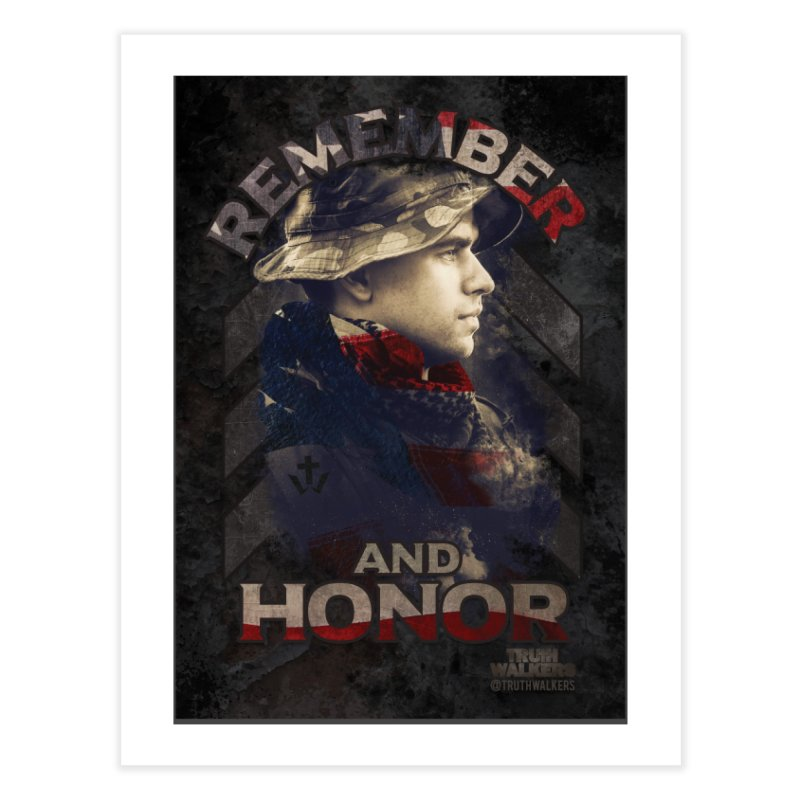 Remember and Honor Home Fine Art Print by truthwalkers's Artist Shop