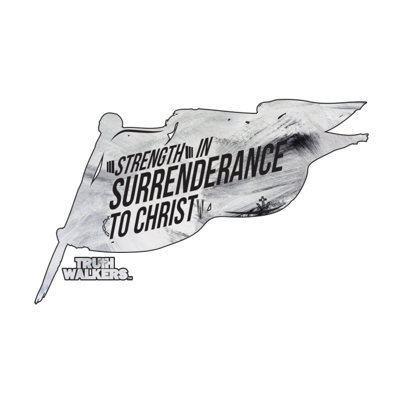 Strength in Surrenderance Accessories Magnet by truthwalkers's Artist Shop