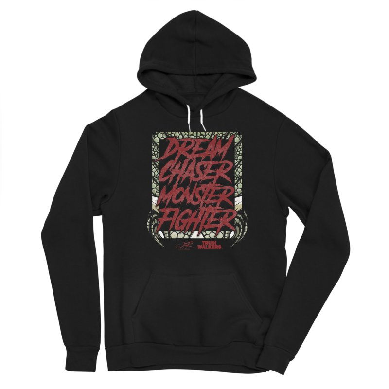 Dream Chaser Monster Fighter Women's Pullover Hoody by truthwalkers's Artist Shop